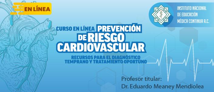 Curso en línea: PREVENCIÓN DE RIESGO CARDIOVASCULAR  Recursos para el Diagnóstico Temprano y Tratamiento Oportuno