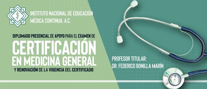 Diplomado Presencial de Apoyo para el Examen de Certificación  y Renovación de Vigencia del Certificado en Medicina General 2020