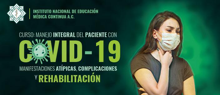 Curso: Manejo Integral del Paciente con COVID-19, manifestaciones atípicas, complicaciones y rehabilitación