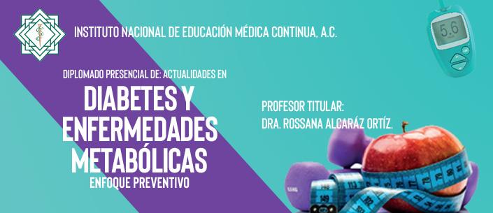 Diplomado Presencial: Actualidades en Diabetes y Enfermedades Metabólicas Enfoque Preventivo