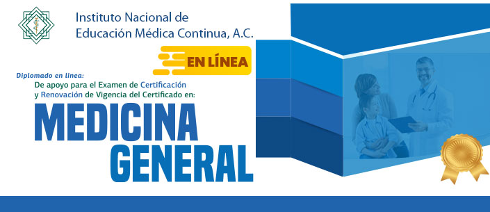 Diplomado en línea de apoyo para el  Examen de Certificación y Renovación de Vigencia del Certificado en Medicina General