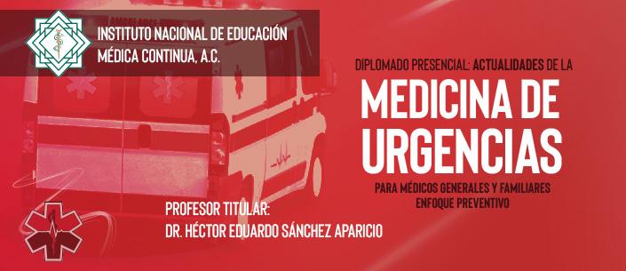 Diplomado Presencial: Actualidades de la  Medicina de Urgencias  Para Médicos Generales y Familiares.