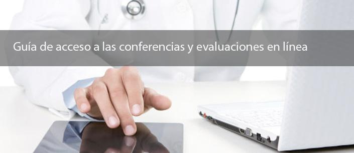 Guía de acceso a las conferencia y evaluaciones en línea